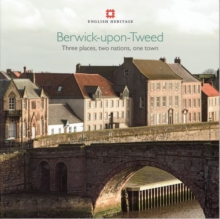 Berwick-upon-Tweed : Three Places, Two Nations, One Town, Paperback