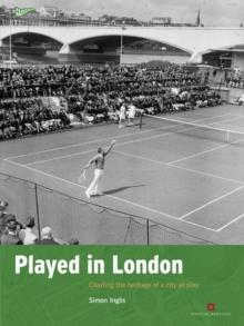 Played in London : Charting the Heritage of a City at Play, Paperback