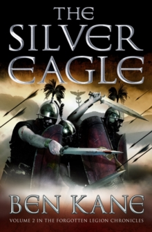 The Silver Eagle : (The Forgotten Legion Chronicles No. 2), Paperback