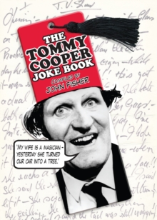The Tommy Cooper Joke Book : Compiled by John Fisher, Hardback