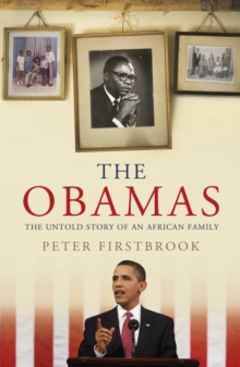 The Obamas : The Untold Story of an African Family, Hardback