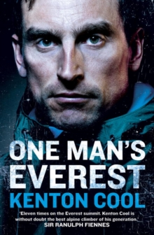 One Man's Everest : The Autobiography of Kenton Cool, Hardback