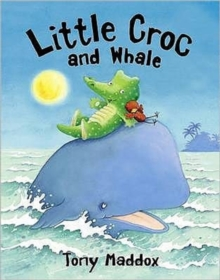 Little Croc and Whale, Paperback Book