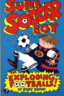 Super Soccer Boy and the Exploding Footballs, Paperback