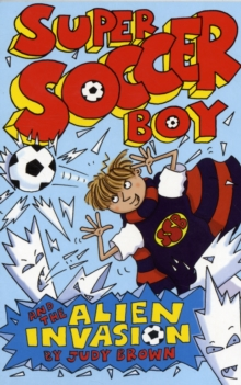 Super Soccer Boy and the Alien Invasion, Paperback