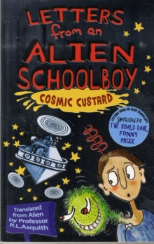 Letters from an Alien Schoolboy: Cosmic Custard, Paperback