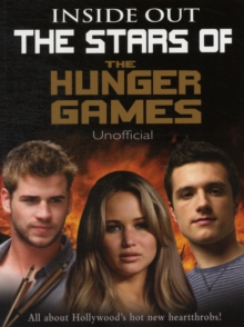 The Stars of the Hunger Games : Inside Out, Paperback