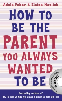 How to be the Parent You Always Wanted to be, Paperback