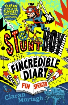 The Fincredible Diary of Fin Spencer : Stuntboy, Paperback