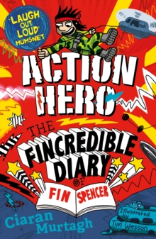 Action Hero: The Fincredible Diary of F in Spencer, Paperback