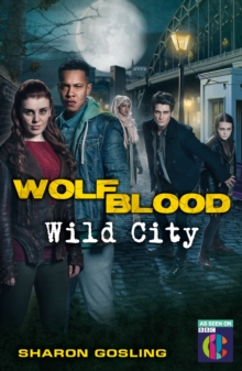 Wolfblood: Wild City, Paperback