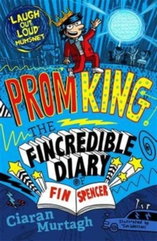 Prom King: The Fincredible Diary of Fin Spencer, Paperback