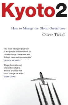 Kyoto2 : How to Manage the Global Greenhouse, Paperback Book