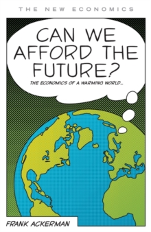 Can We Afford the Future? : The Economics of a Warming World, Paperback