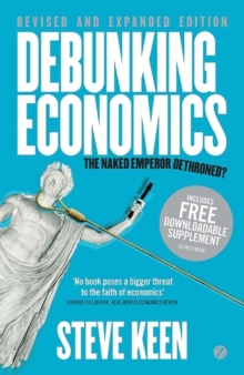 Debunking Economics : The Naked Emperor Dethroned? v. 2, Paperback