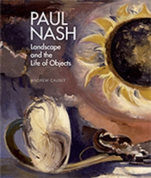 Paul Nash : Landscape and the Life of Objects, Hardback Book