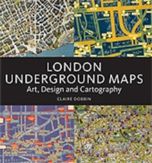 London Underground Maps : Art, Design and Cartography, Hardback Book