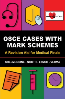 OSCE Cases with Mark Schemes : A Revision Aid for Medical Finals, Paperback Book