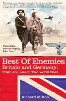 Best of Enemies : Britain and Germany - Truth and Lies in Two World Wars, Paperback