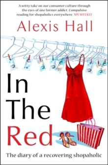 In the Red : The Diary of a Recovering Shopaholic, Paperback Book