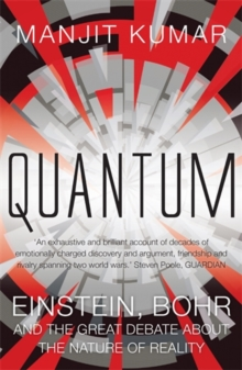 Quantum : Einstein, Bohr and the Great Debate About the Nature of Reality, Hardback
