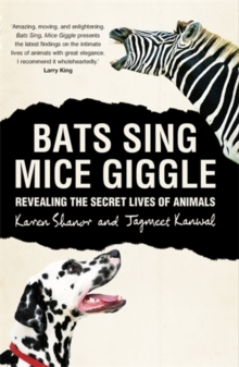 Bats Sing, Mice Giggle : Revealing the Secret Lives of Animals, Hardback Book