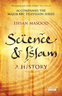Science and Islam : A History, Paperback Book