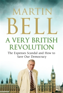 A Very British Revolution : The Expenses Scandal and How to Save Our Democracy, Paperback