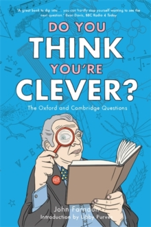 Do You Think You're Clever? : The Oxford and Cambridge Questions, Paperback