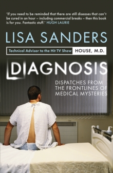 Diagnosis : Dispatches from the Frontlines of Medical Mysteries, Paperback Book