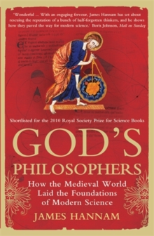 God's Philosophers : How the Medieval World Laid the Foundations of Modern Science, Paperback