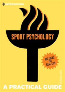 Introducing Sport Psychology : A Practical Guide, Paperback