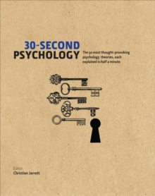 30-Second Psychology : The 50 Most Thought-provoking Psychology Theories, Each Explained in Half a Minute, Hardback Book
