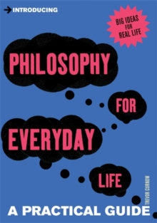 Introducing Philosophy for Everyday Life : a Practical Guide, Paperback