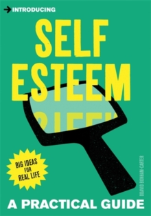 Introducing Self-Esteem : A Practical Guide, Paperback