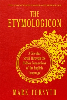 The Etymologicon : A Circular Stroll Through the Hidden Connections of the English Language, Paperback