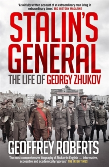 Stalin's General : The Life of Georgy Zhukov, Paperback