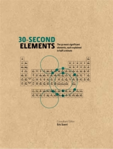30-Second Elements : The 50 Most Significant Elements, Each Explained in Half a Minute, Hardback Book