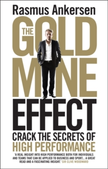 The Gold Mine Effect : Crack the Secrets of High Performance, Paperback