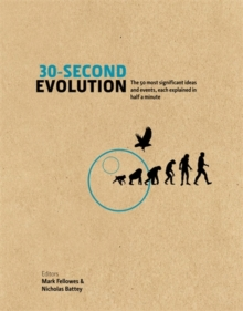 30-Second Evolution : The 50 Most Significant Ideas and Events, Each Explained in Half a Minute, Hardback