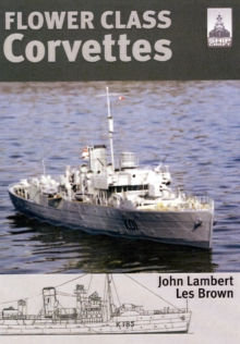 Flower Class Corvettes : Shipcraft Special, Paperback