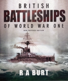 British Battleships of World War One, Hardback
