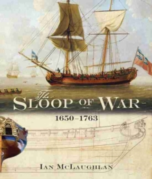 The Sloop Of War : 1650-1763, Hardback