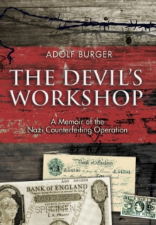 The Devil's Workshop : A Memoir of the Nazi Counterfeiting Operation, Hardback