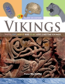 The Hands on History: Vikings : Dress, Eat, Write and Play Just Like the Vikings, Paperback