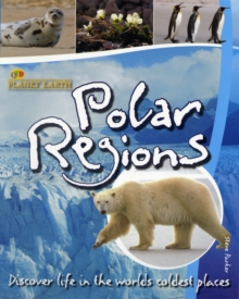 Polar Regions : Discover Life in the Coldest Places, Paperback