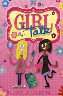 Growing Up: Girl Talk : A Survival Guide to Growing Up, Paperback