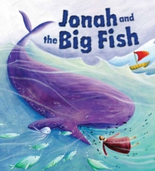 My First Bible Stories Old Testament: Jonah and the Big Fish, Paperback Book