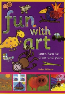 Fun with Art : Learn How to Draw and Paint, Paperback