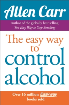 Allen Carr's Easyway to Control Alcohol, Paperback Book